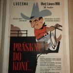 originální plakát  r. 1966 Lucerna....Práskni do koní stav dobrý